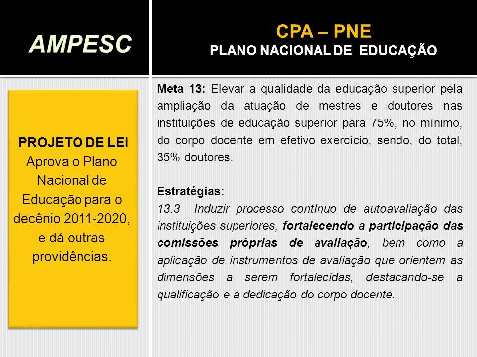 PROJETO DE LEI Aprova o Plano Nacional de Educação para o decênio 2011-2020, e dá outras providências. PROJETO DE LEI Aprova o Plano Nacional de Educa