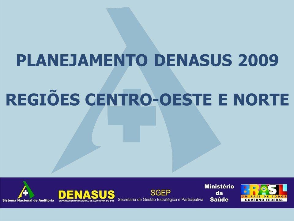PLANEJAMENTO DENASUS 2009 REGIÕES CENTRO-OESTE E NORTE