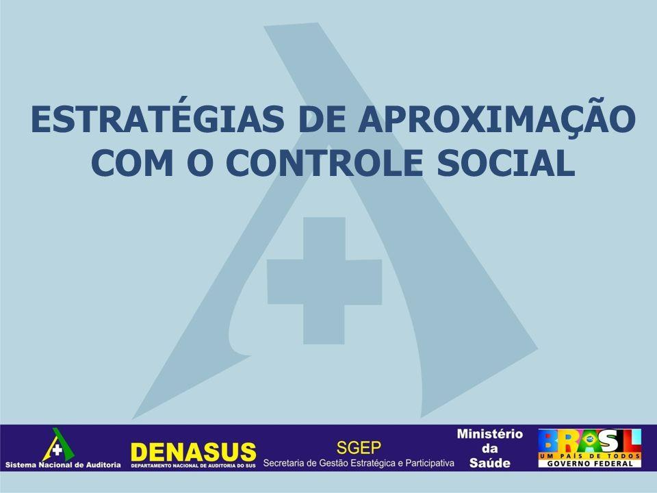 ESTRATÉGIAS DE APROXIMAÇÃO COM O CONTROLE SOCIAL