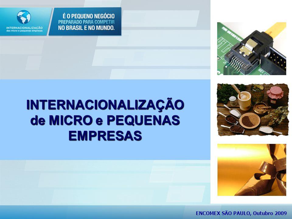 INTERNACIONALIZAÇÃO de MICRO e PEQUENAS EMPRESAS ENCOMEX SÃO PAULO, Outubro 2009