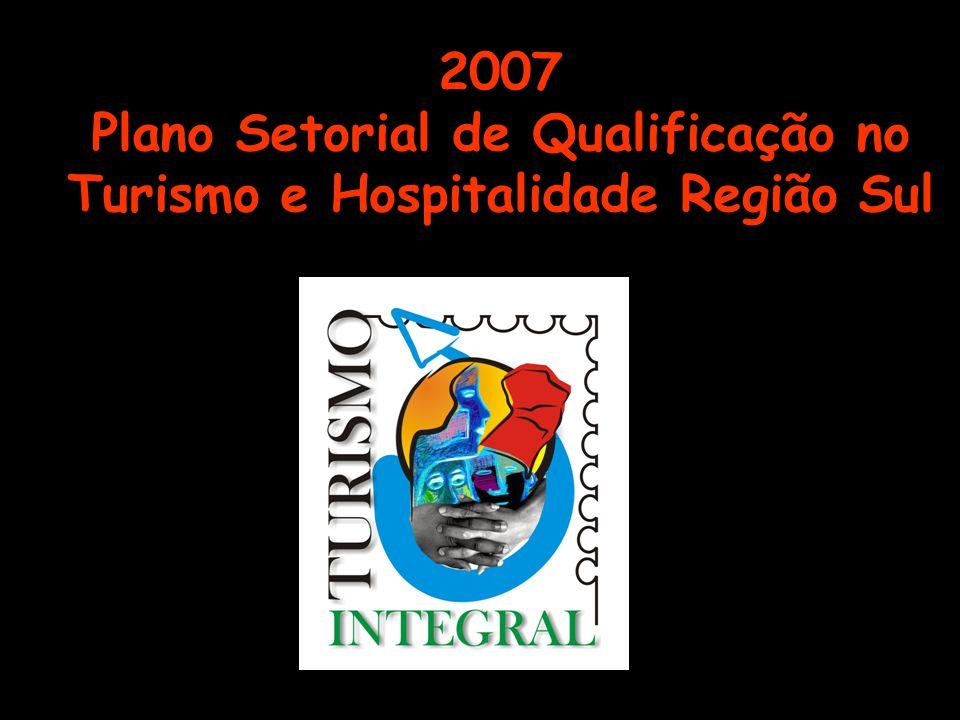 2007 Plano Setorial de Qualificação no Turismo e Hospitalidade Região Sul