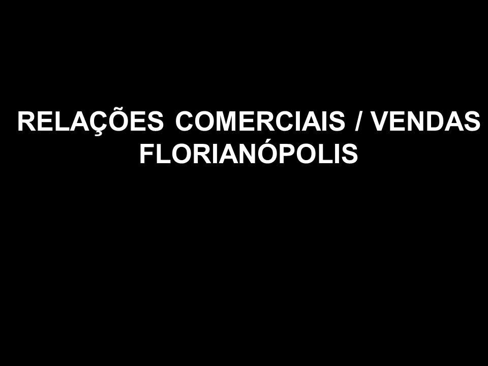 RELAÇÕES COMERCIAIS / VENDAS FLORIANÓPOLIS