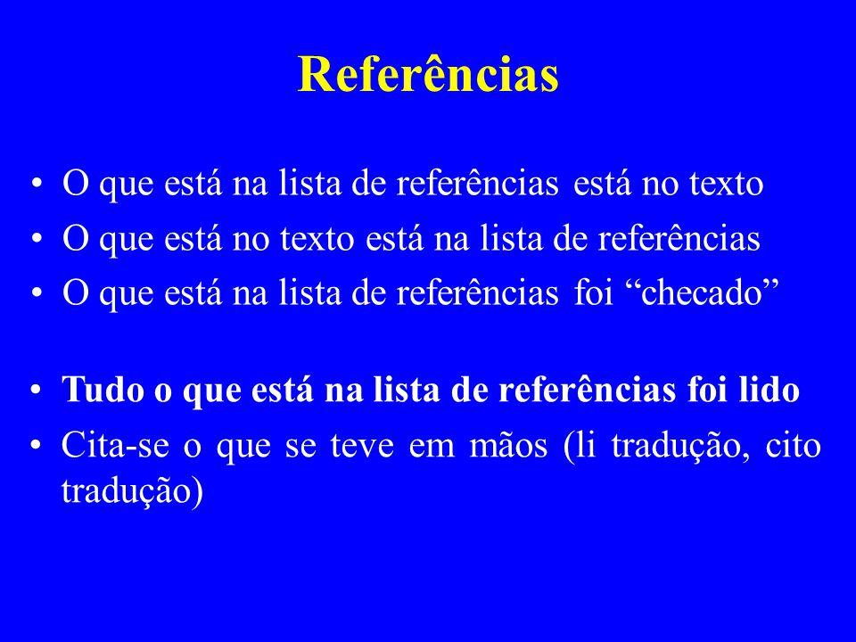 Referências O que está na lista de referências está no texto O que está no texto está na lista de referências O que está na lista de referências foi c