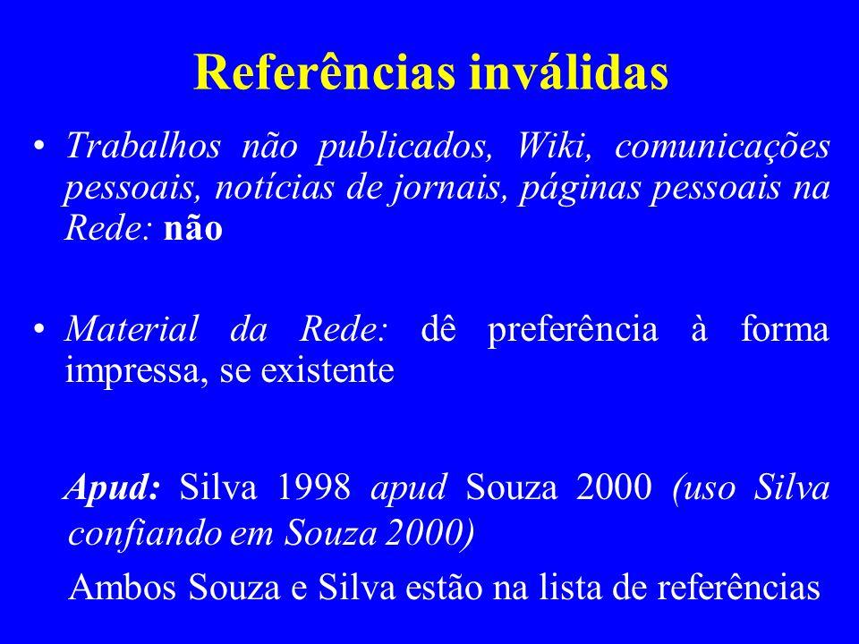 Referências inválidas Trabalhos não publicados, Wiki, comunicações pessoais, notícias de jornais, páginas pessoais na Rede: não Material da Rede: dê p