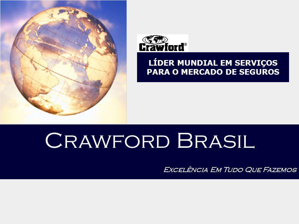 Crawford Brasil Excelência Em Tudo Que Fazemos LÍDER MUNDIAL EM SERVIÇOS PARA O MERCADO DE SEGUROS