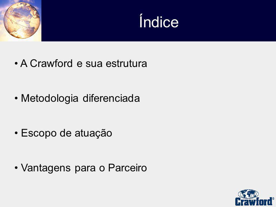 A Crawford e sua estrutura CRAWFORD BRASIL A Crawford Brasil é integrante da Crawford & Co.