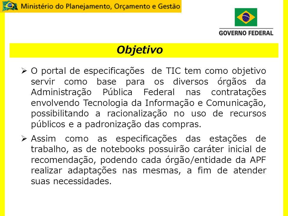 O portal de especificações de TIC tem como objetivo servir como base para os diversos órgãos da Administração Pública Federal nas contratações envolve