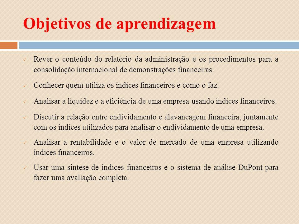 Objetivos de aprendizagem Rever o conteúdo do relatório da administração e os procedimentos para a consolidação internacional de demonstrações finance
