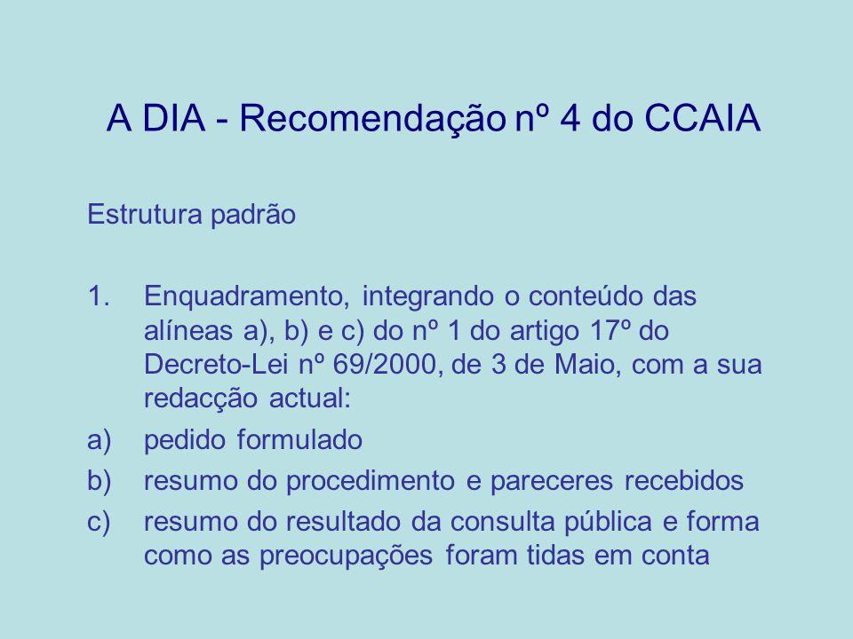 A DIA - Recomendação nº 4 do CCAIA Estrutura padrão 1.Enquadramento, integrando o conteúdo das alíneas a), b) e c) do nº 1 do artigo 17º do Decreto-Le