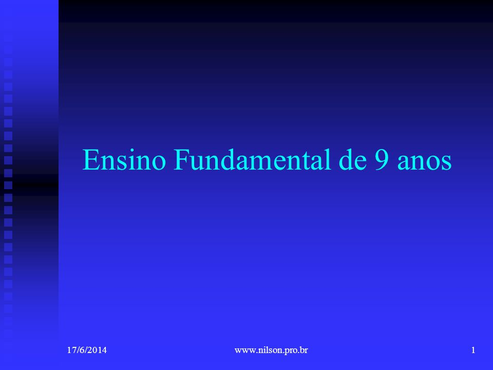 Ensino Fundamental de 9 anos 17/6/20141www.nilson.pro.br
