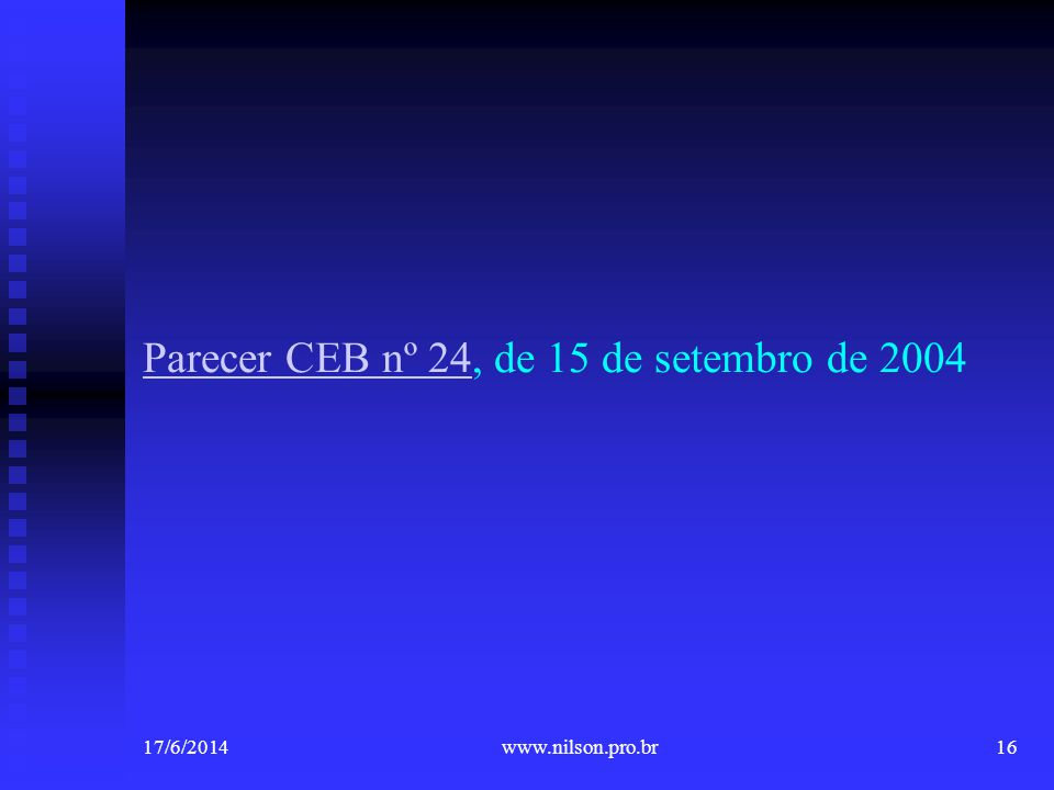 Parecer CEB nº 24Parecer CEB nº 24, de 15 de setembro de 2004 17/6/201416www.nilson.pro.br