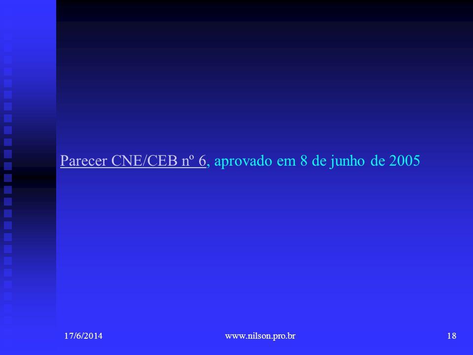 Parecer CNE/CEB nº 6Parecer CNE/CEB nº 6, aprovado em 8 de junho de 2005 17/6/201418www.nilson.pro.br