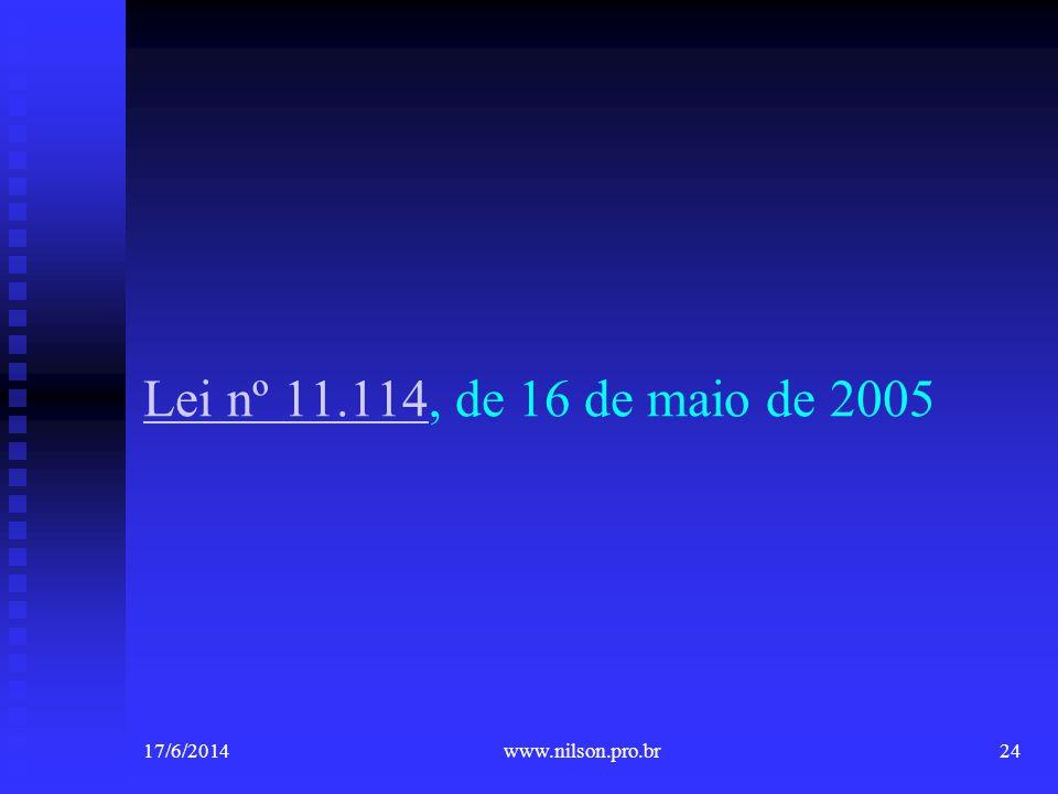 Lei nº 11.114Lei nº 11.114, de 16 de maio de 2005 17/6/201424www.nilson.pro.br