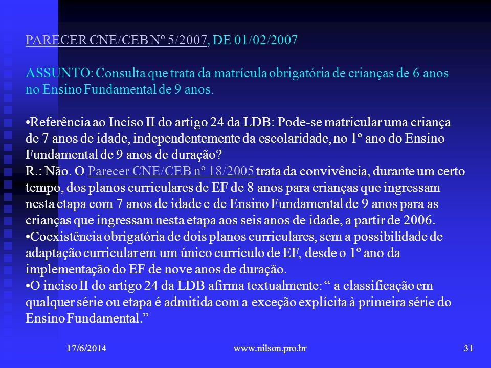 PARECER CNE/CEB Nº 5/2007PARECER CNE/CEB Nº 5/2007, DE 01/02/2007 ASSUNTO: Consulta que trata da matrícula obrigatória de crianças de 6 anos no Ensino