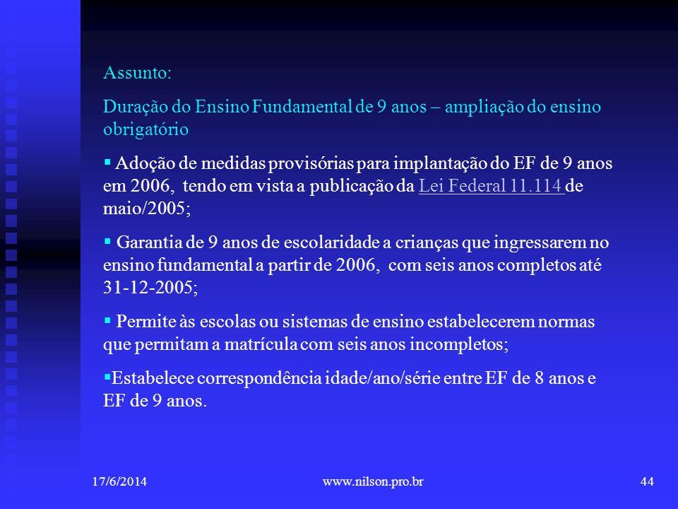 Assunto: Duração do Ensino Fundamental de 9 anos – ampliação do ensino obrigatório Adoção de medidas provisórias para implantação do EF de 9 anos em 2