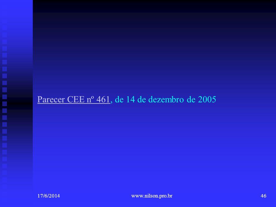 Parecer CEE nº 461Parecer CEE nº 461, de 14 de dezembro de 2005 17/6/201446www.nilson.pro.br