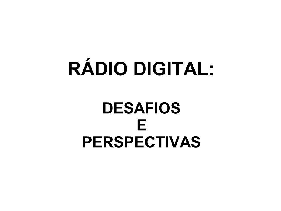 RÁDIO DIGITAL: DESAFIOS E PERSPECTIVAS
