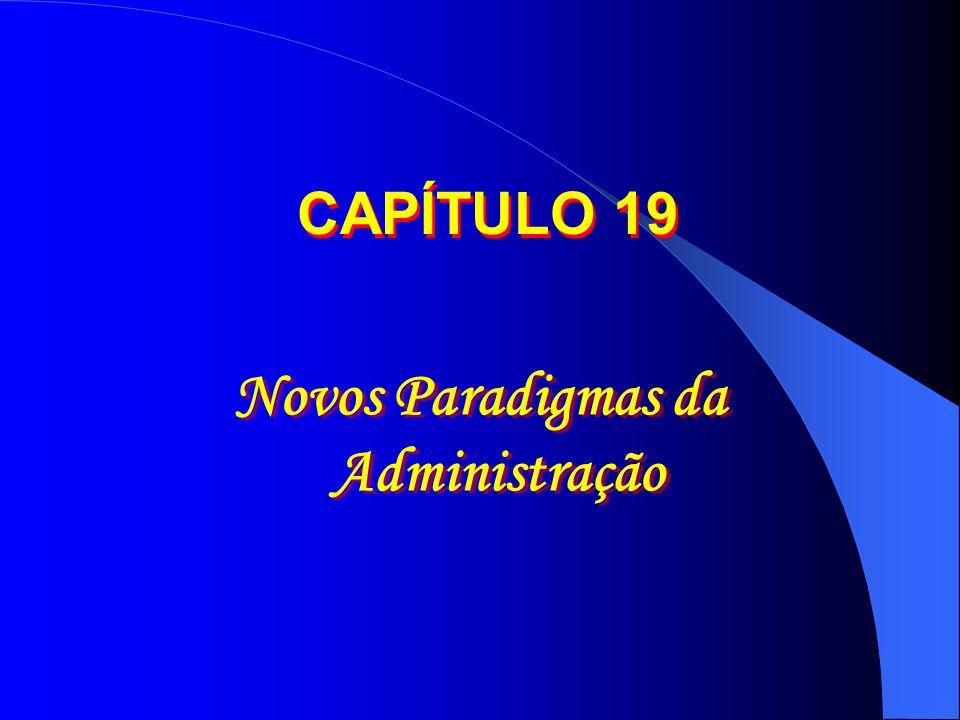 Novos Paradigmas da Administração CAPÍTULO 19