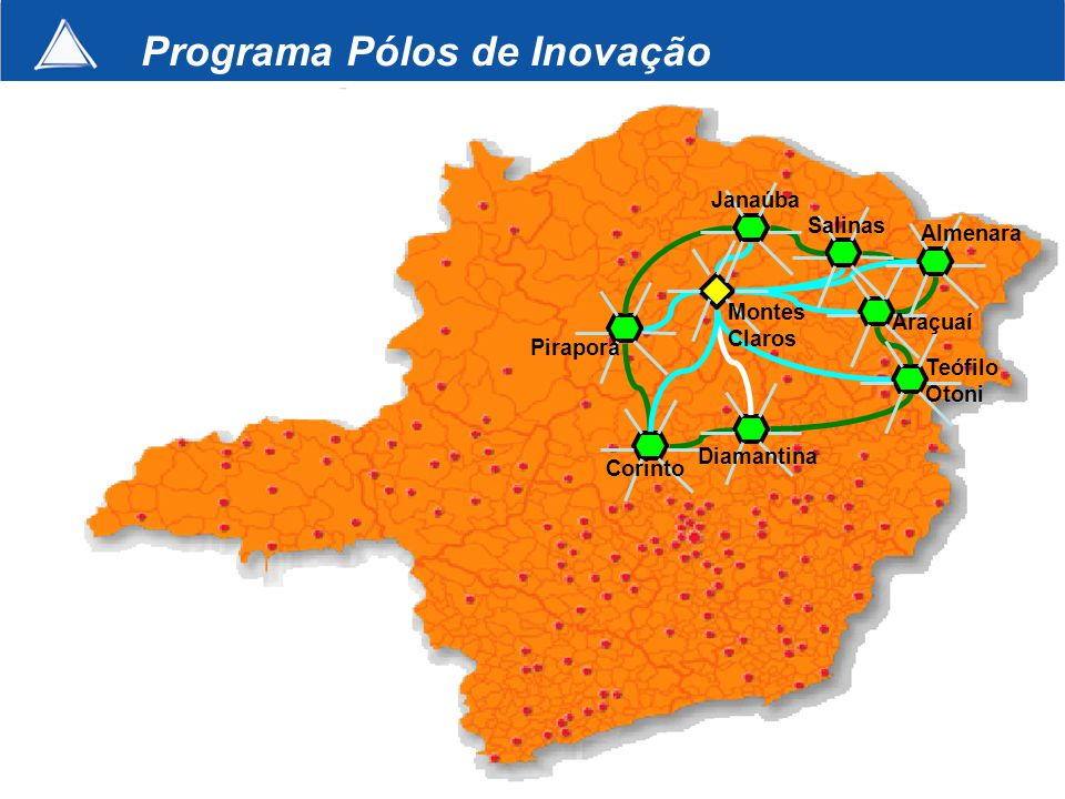 Corinto Pirapora Janaúba Diamantina Salinas Almenara Araçuaí Teófilo Otoni Montes Claros Programa Pólos de Inovação