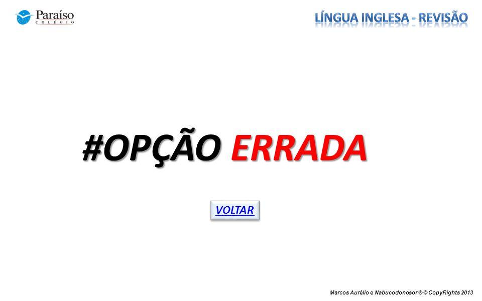 Marcos Aurélio e Nabucodonosor ® © CopyRights 2013 #OPÇÃO ERRADA VOLTAR