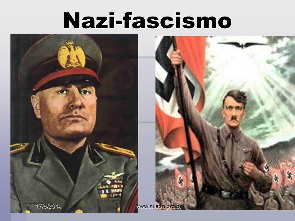 Nazi-fascismo 17/6/2014www.nilson.pro.br1