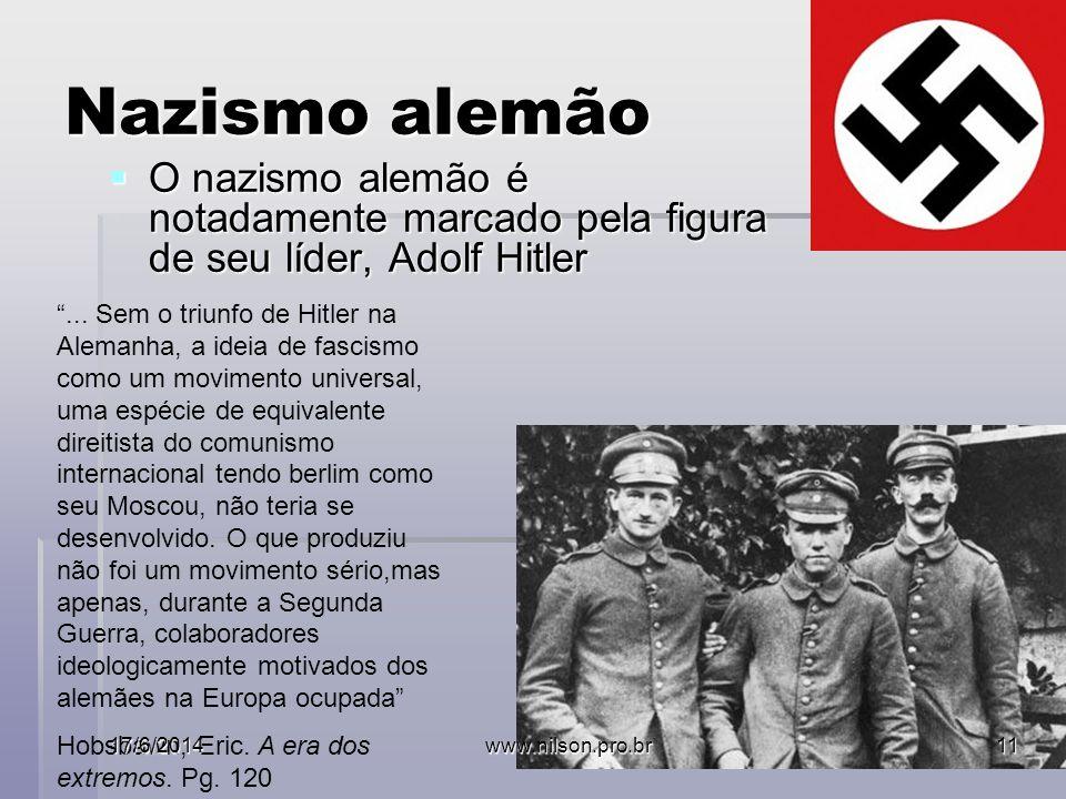 Nazismo alemão O nazismo alemão é notadamente marcado pela figura de seu líder, Adolf Hitler O nazismo alemão é notadamente marcado pela figura de seu