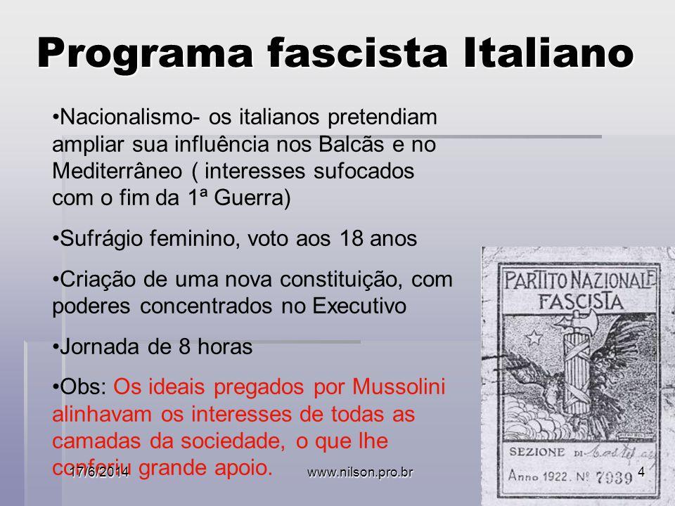 Programa fascista Italiano Nacionalismo- os italianos pretendiam ampliar sua influência nos Balcãs e no Mediterrâneo ( interesses sufocados com o fim da 1ª Guerra) Sufrágio feminino, voto aos 18 anos Criação de uma nova constituição, com poderes concentrados no Executivo Jornada de 8 horas Obs: Os ideais pregados por Mussolini alinhavam os interesses de todas as camadas da sociedade, o que lhe conferiu grande apoio.
