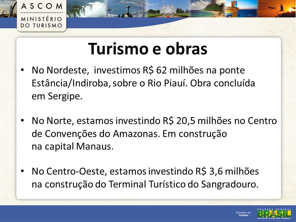 Turismo e obras No Nordeste, investimos R$ 62 milhões na ponte Estância/Indiroba, sobre o Rio Piauí.