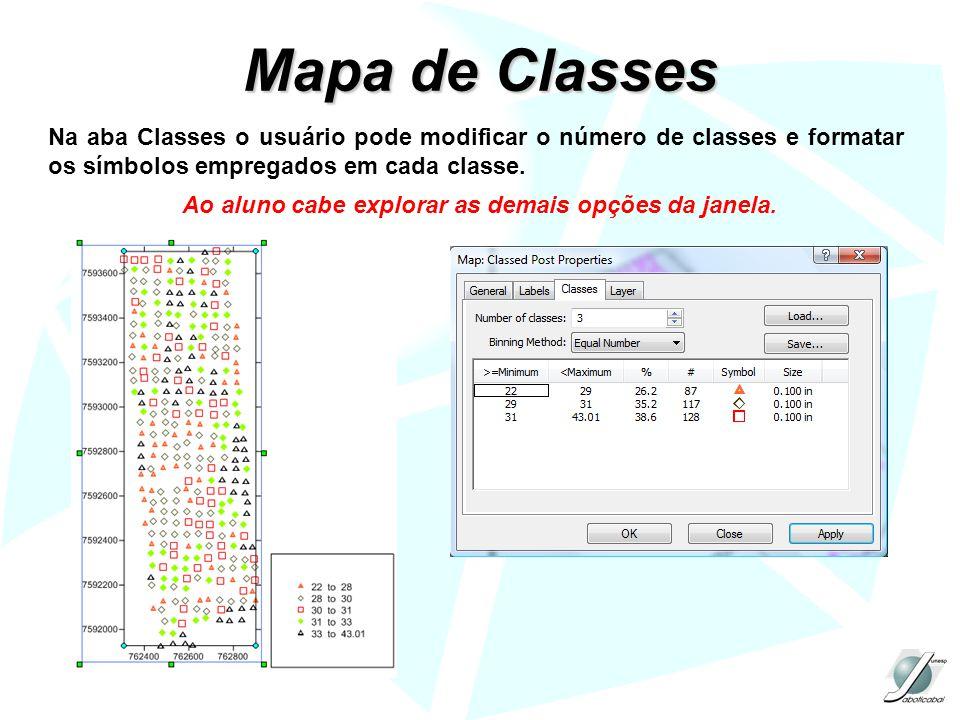 Mapa de Classes Na aba Classes o usuário pode modificar o número de classes e formatar os símbolos empregados em cada classe. Ao aluno cabe explorar a