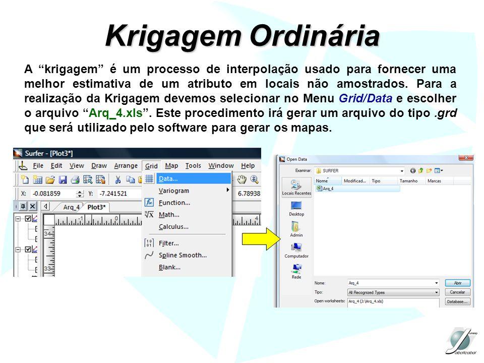 Krigagem Ordinária A krigagem é um processo de interpolação usado para fornecer uma melhor estimativa de um atributo em locais não amostrados. Para a