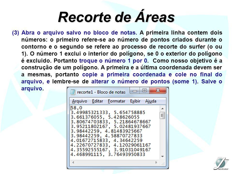 Recorte de Áreas (3) Abra o arquivo salvo no bloco de notas. A primeira linha contem dois números: o primeiro refere-se ao número de pontos criados du