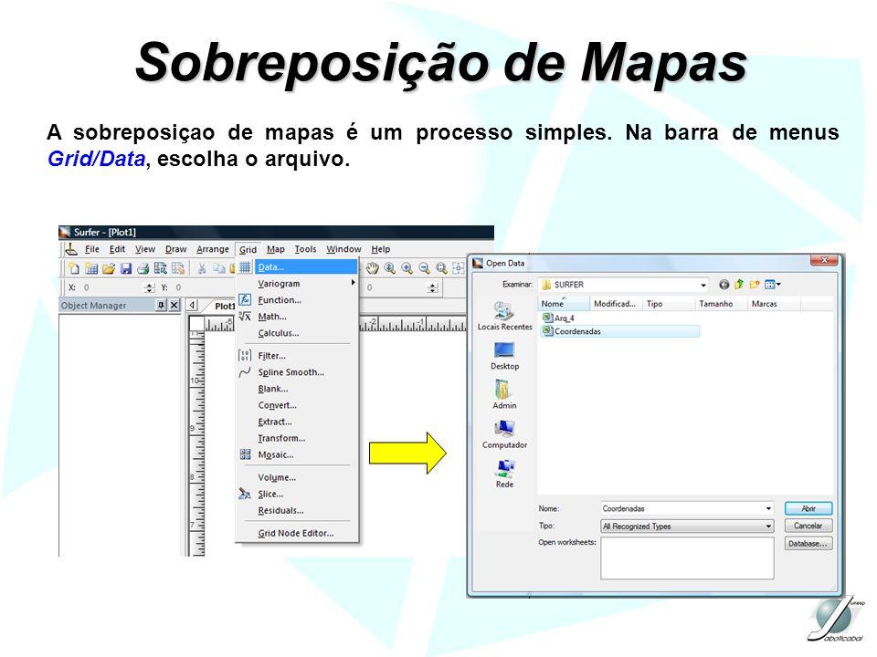 Sobreposição de Mapas A sobreposiçao de mapas é um processo simples. Na barra de menus Grid/Data, escolha o arquivo.