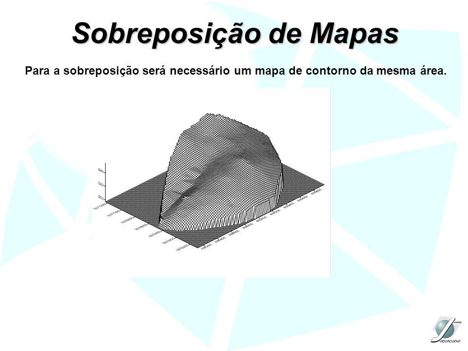 Para a sobreposição será necessário um mapa de contorno da mesma área. Sobreposição de Mapas