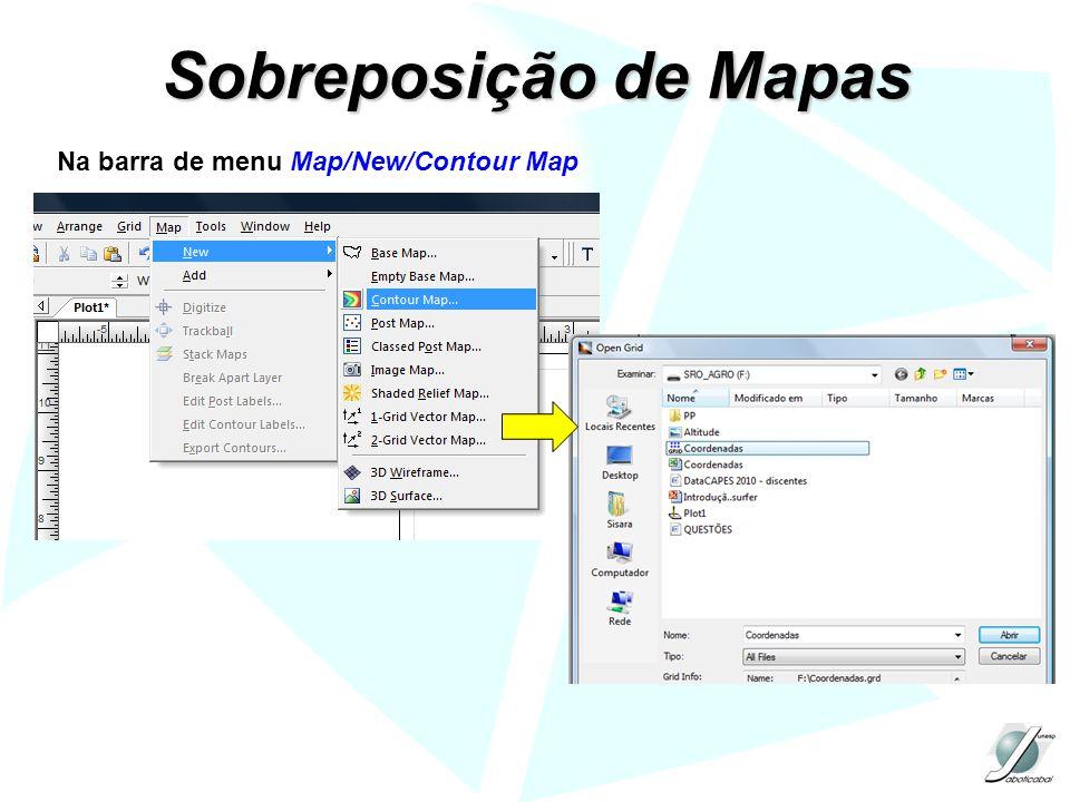 Na barra de menu Map/New/Contour Map Sobreposição de Mapas