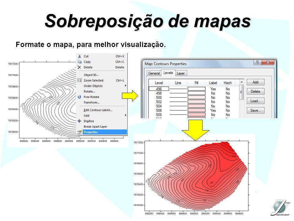 Formate o mapa, para melhor visualização. Sobreposição de mapas