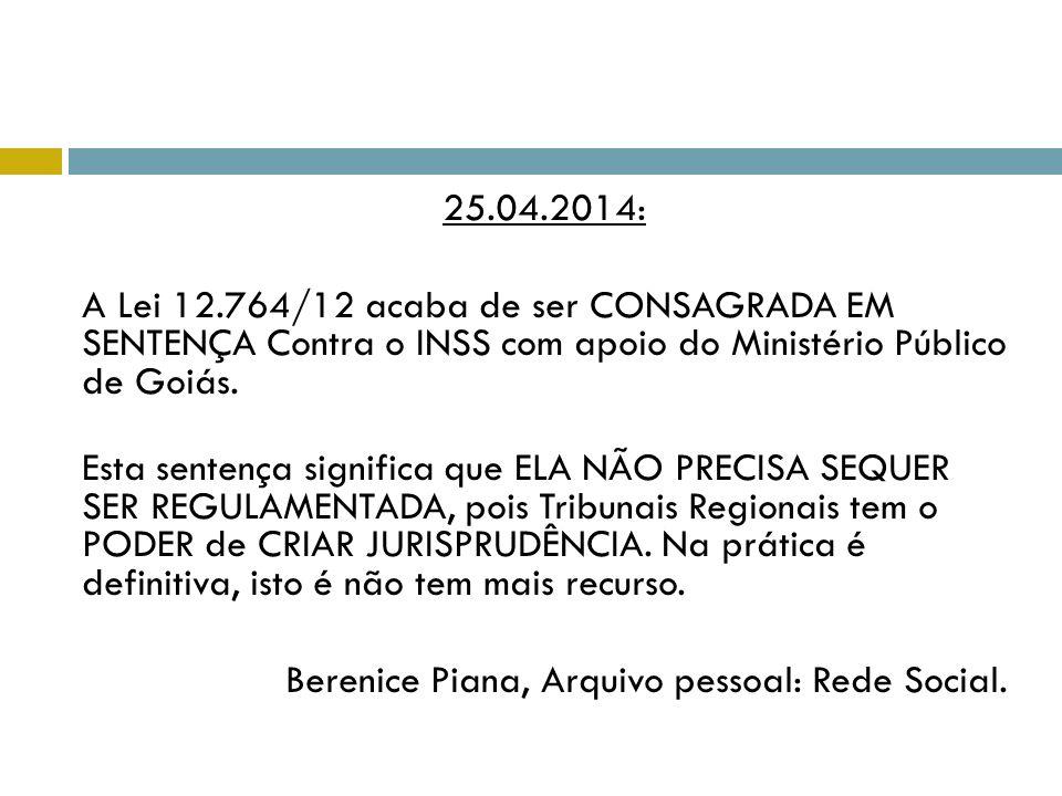 25.04.2014: A Lei 12.764/12 acaba de ser CONSAGRADA EM SENTENÇA Contra o INSS com apoio do Ministério Público de Goiás. Esta sentença significa que EL