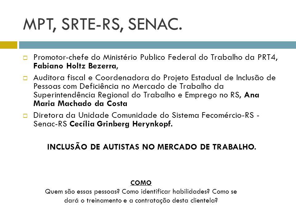 MPT, SRTE-RS, SENAC. Promotor-chefe do Ministério Publico Federal do Trabalho da PRT4, Fabiano Holtz Bezerra, Auditora fiscal e Coordenadora do Projet