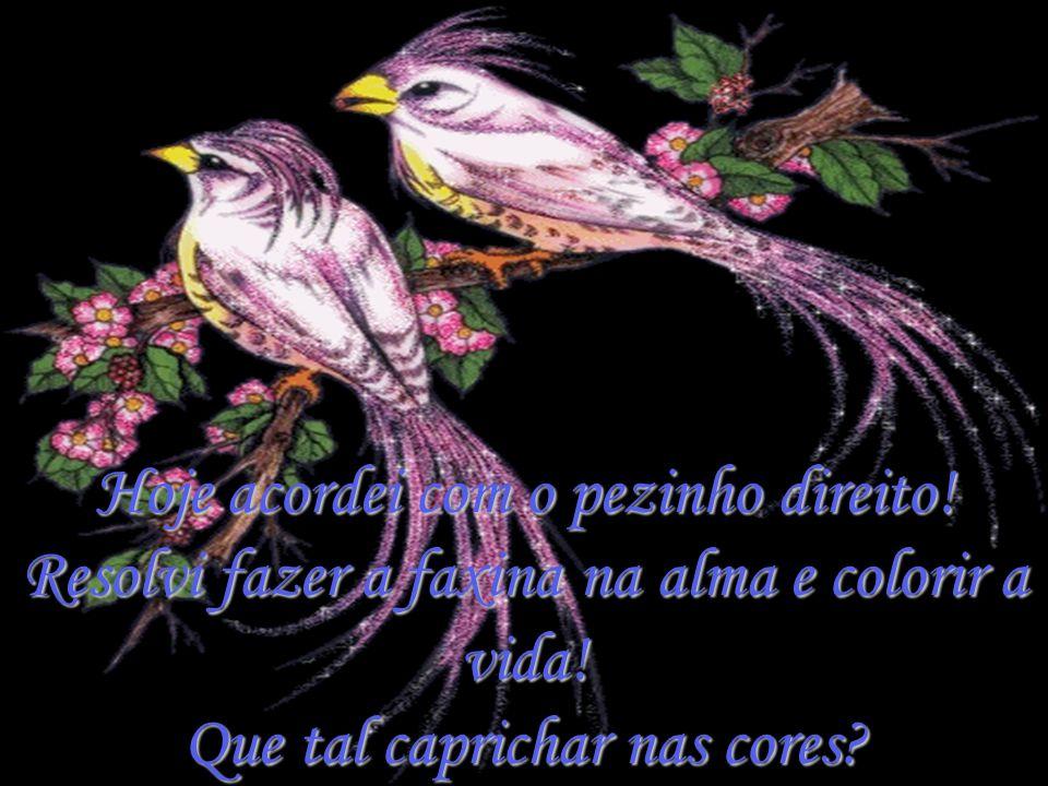 Vamos colorir a vida? Vamos colorir a vida? Autor: desconhecido Autor: desconhecido Vamos colorir a vida? Vamos colorir a vida? Autor: desconhecido Au