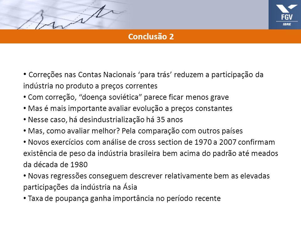 18 Conclusão 2 Correções nas Contas Nacionais para trás reduzem a participação da indústria no produto a preços correntes Com correção, doença soviéti