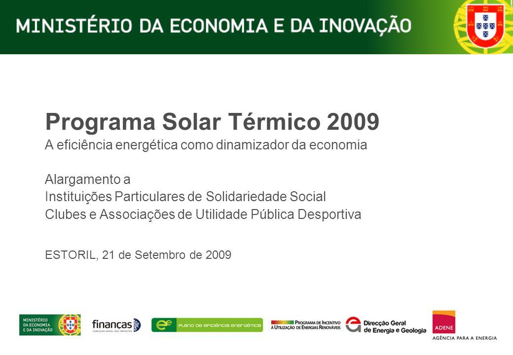 Programa Solar Térmico 2009 A eficiência energética como dinamizador da economia Alargamento a Instituições Particulares de Solidariedade Social Clube