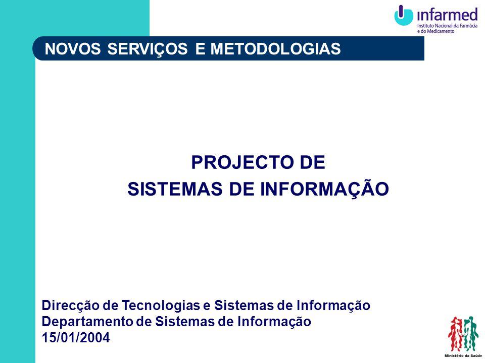 PROJECTO DE SISTEMAS DE INFORMAÇÃO Direcção de Tecnologias e Sistemas de Informação Departamento de Sistemas de Informação 15/01/2004 NOVOS SERVIÇOS E METODOLOGIAS