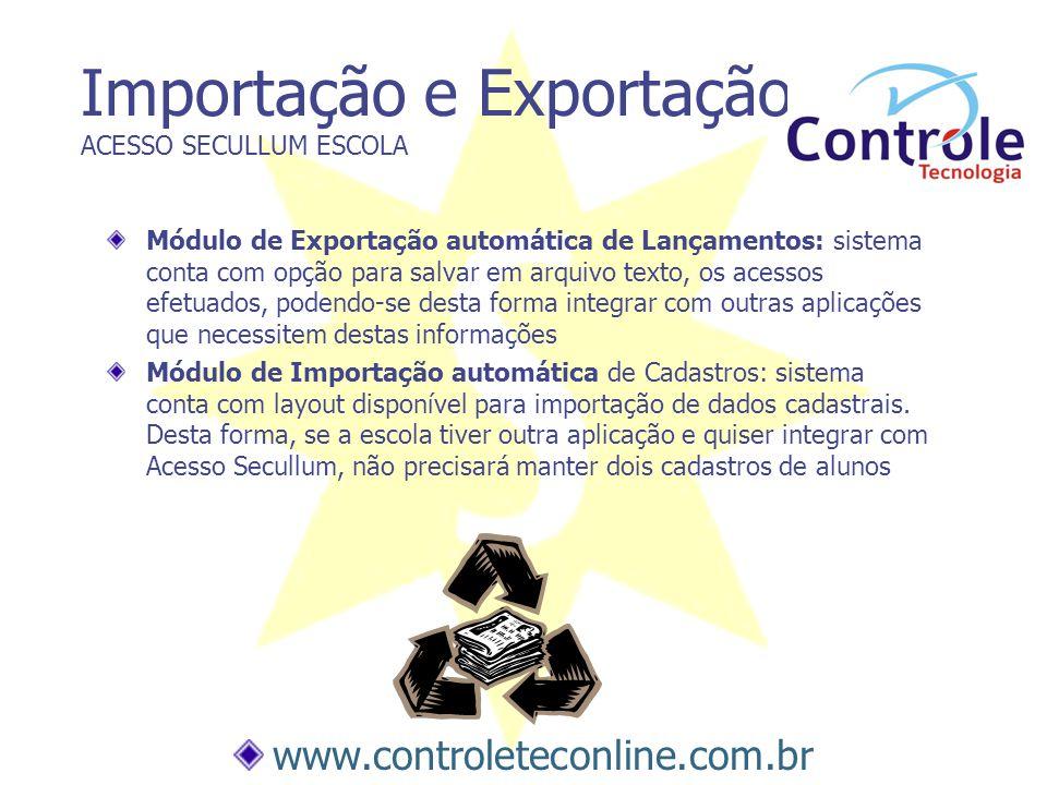 Importação e Exportação ACESSO SECULLUM ESCOLA Módulo de Exportação automática de Lançamentos: sistema conta com opção para salvar em arquivo texto, o