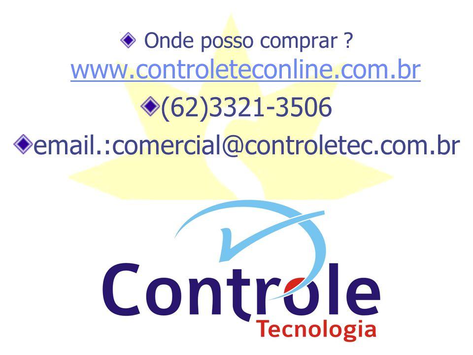 Onde posso comprar ? www.controleteconline.com.br www.controleteconline.com.br (62)3321-3506 email.:comercial@controletec.com.br