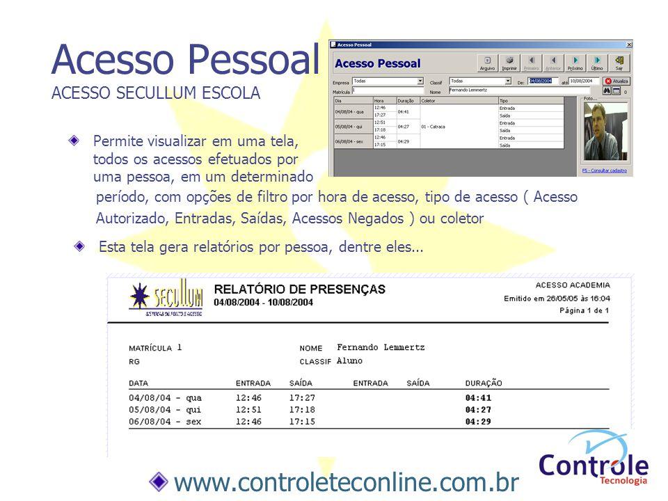 Especificações Técnicas ACESSO SECULLUM ESCOLA Sistema Operacional: compatível com Windows 95/NT ou superior Banco de Dados: versão padrão oferecida em Access ( não é necessário o cliente adquirir o Microsoft Access).