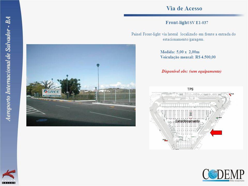 Painel Front-light via lateral localizado em frente a entrada do estacionamento/garagem. Medida: 5,00 x 2,00m Veiculação mensal: R$ 4.500,00 Aeroporto