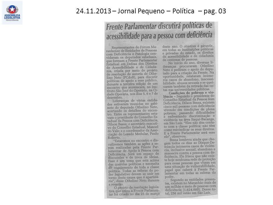 24.11.2013 – Jornal Pequeno – Política – pag. 03