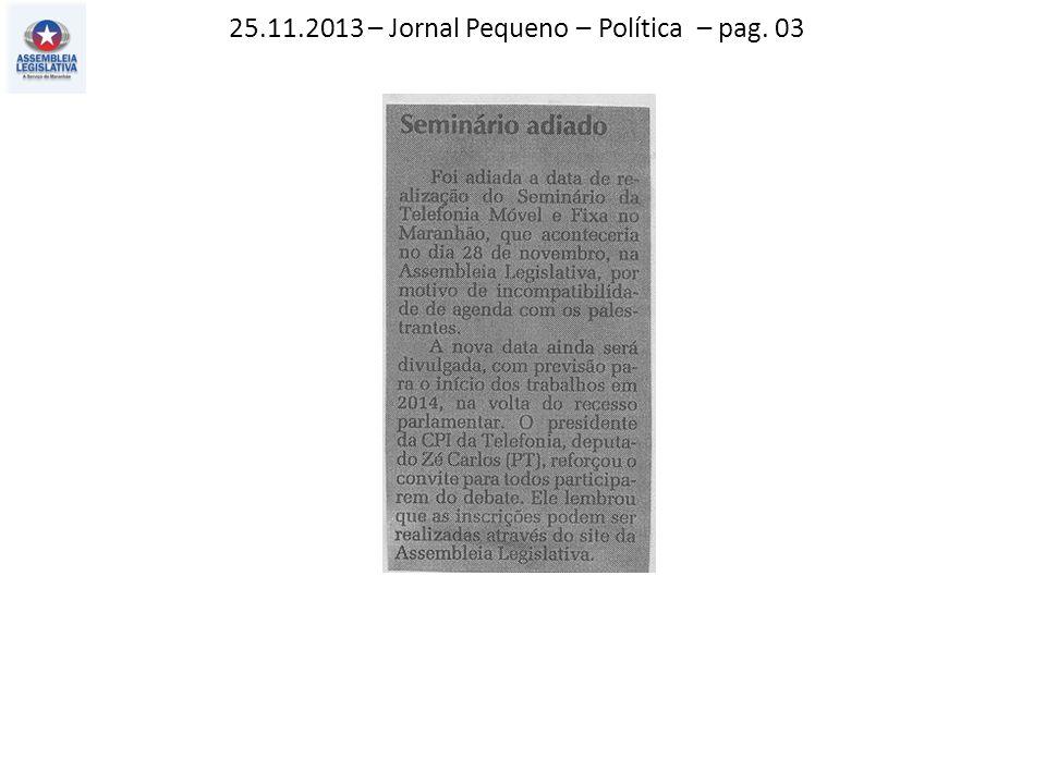 24.11.2013 – O Estado do MA – Politica – pag. 03