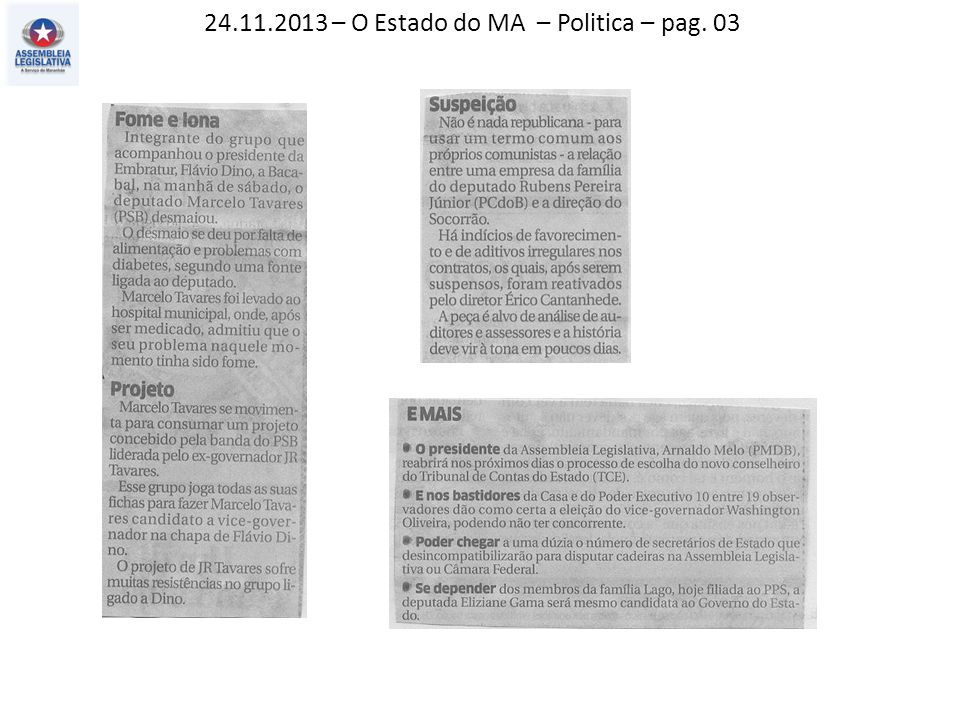 24.11.2013 – O Estado do MA – Politica – pag. 03