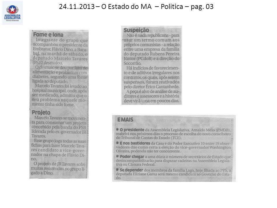 24.11.2013 – O Estado do MA– Política – pag. 03