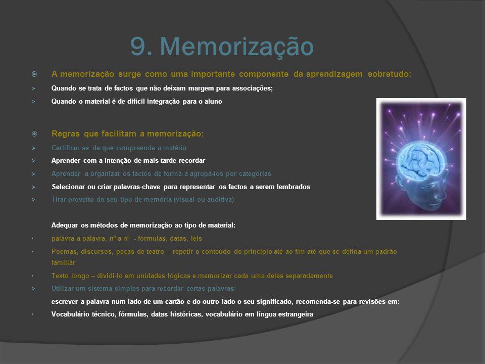 9. Memorização A memorização surge como uma importante componente da aprendizagem sobretudo: Quando se trata de factos que não deixam margem para asso